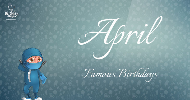 April 0 Famous Birthdays