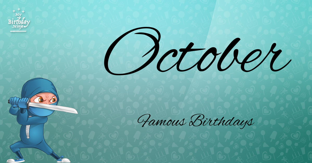 October Famous Birthdays Ninja Poster