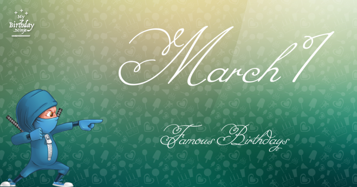March 1 Famous Birthdays
