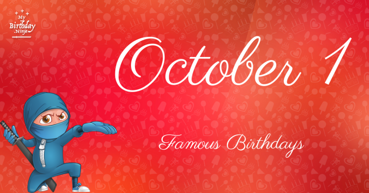 October 1 Famous Birthdays