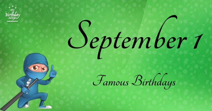 September 1 Famous Birthdays