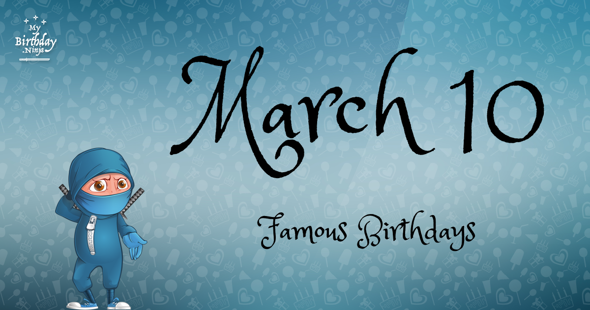 March 10 Famous Birthdays Ninja Poster
