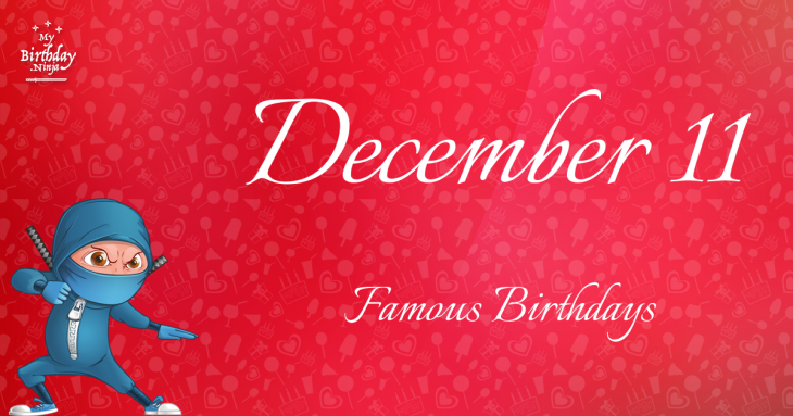 December 11 Famous Birthdays