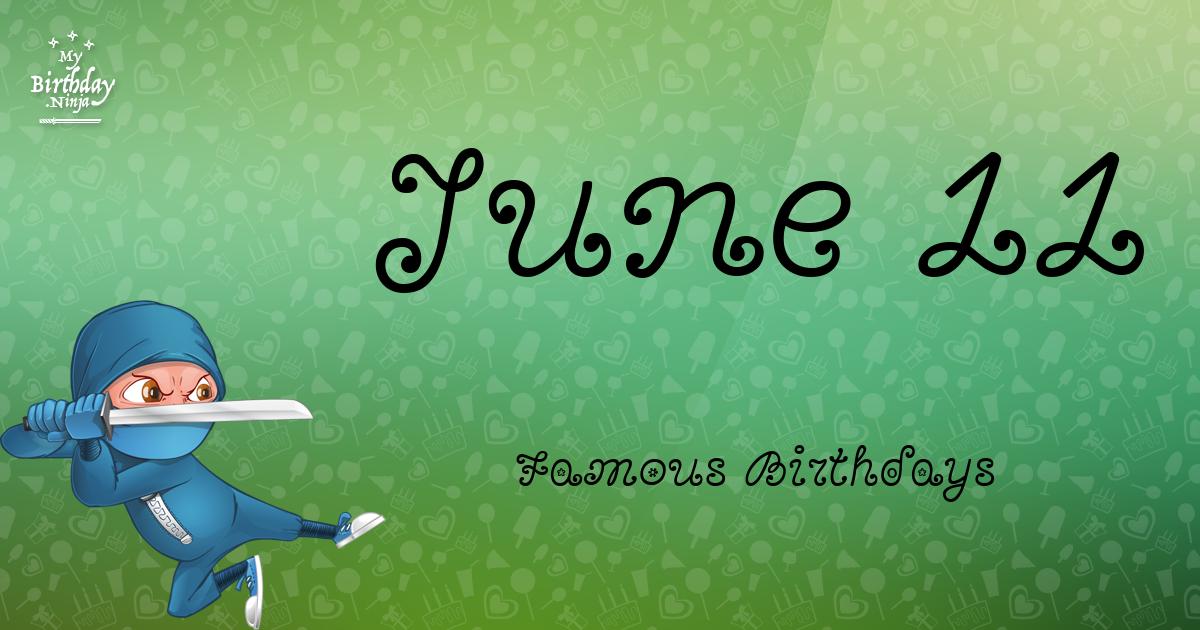 June 11 Famous Birthdays Ninja Poster