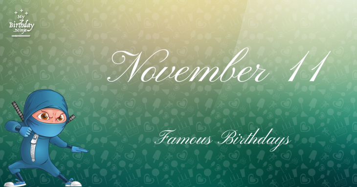 November 11 Famous Birthdays