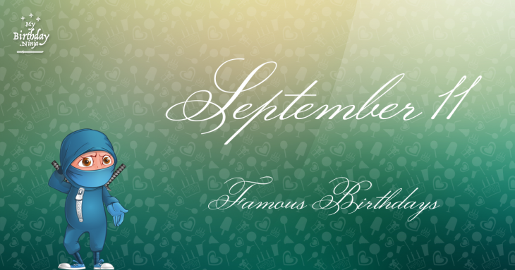 September 11 Famous Birthdays