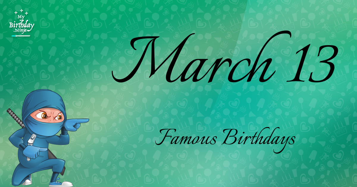 Famous People's Birthdays, March 13, India Celebrity Birthdays