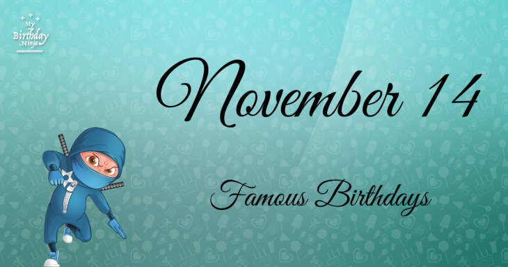November 14 Famous Birthdays