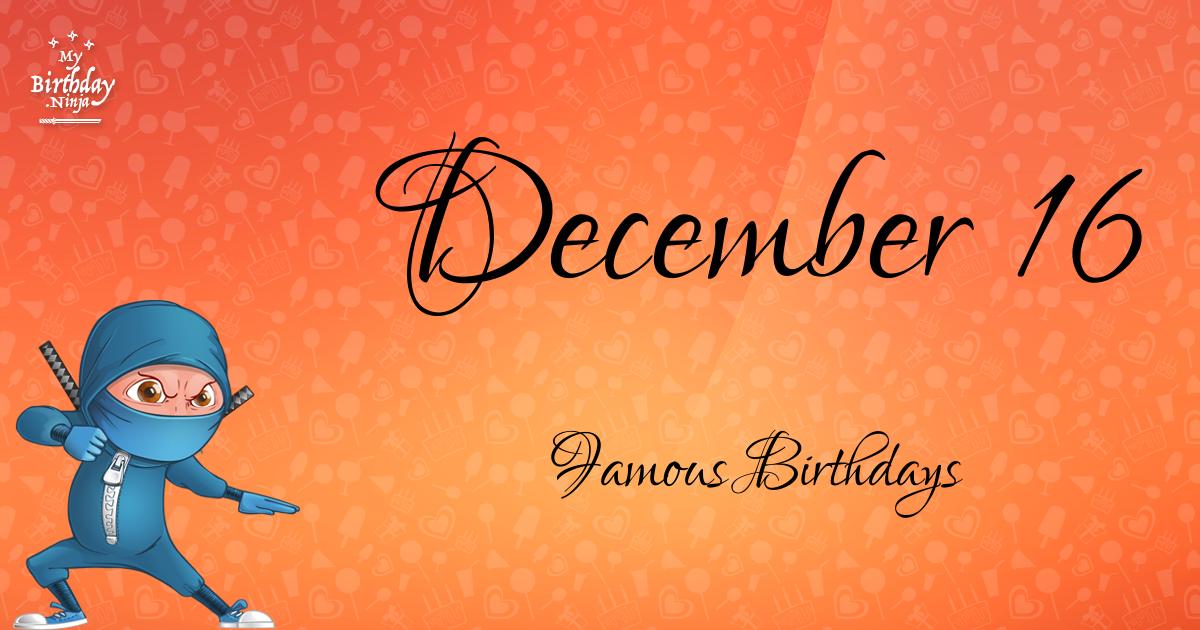 December 16 Famous Birthdays Ninja Poster