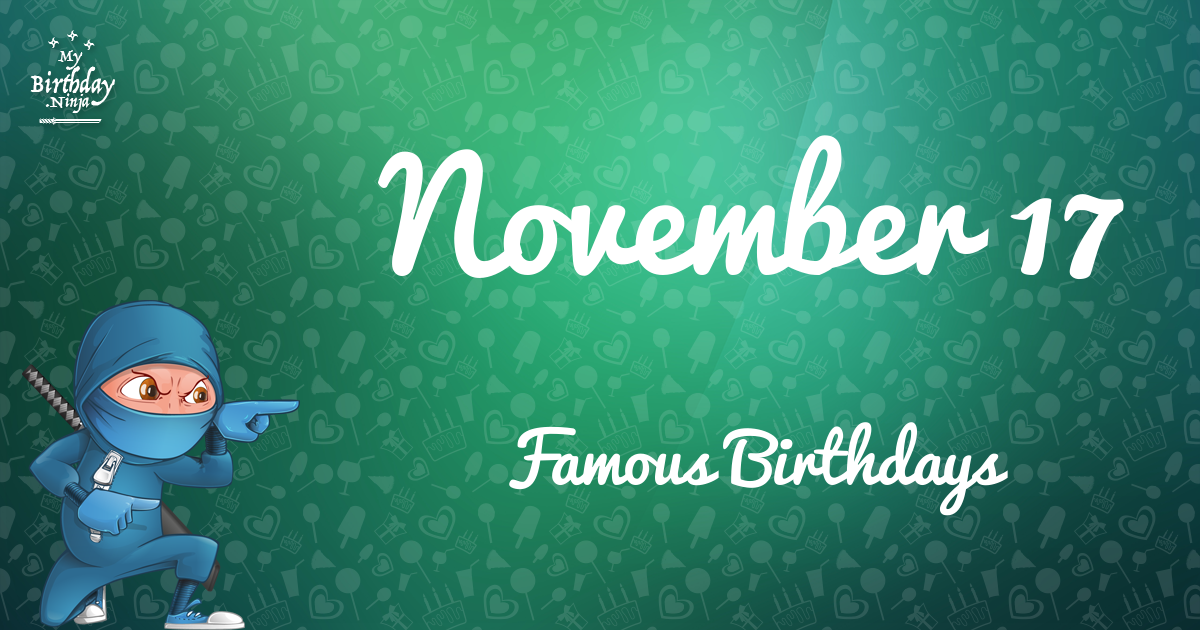 November 10 Birthdays Of Famous People - Characteristics ...