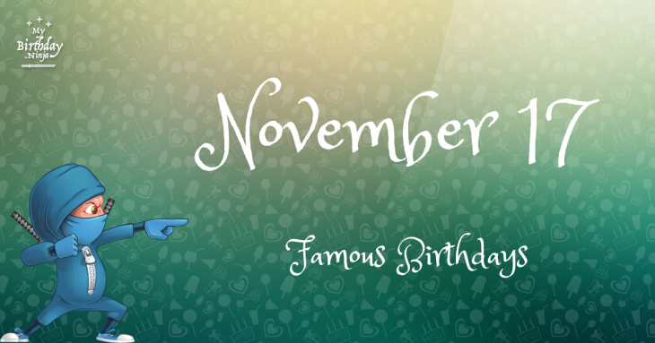 November 17 Famous Birthdays