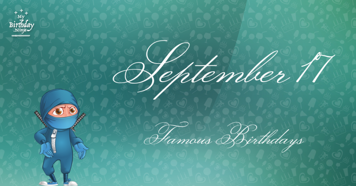 September 17 Celebrity Birthdays No One Tells You About