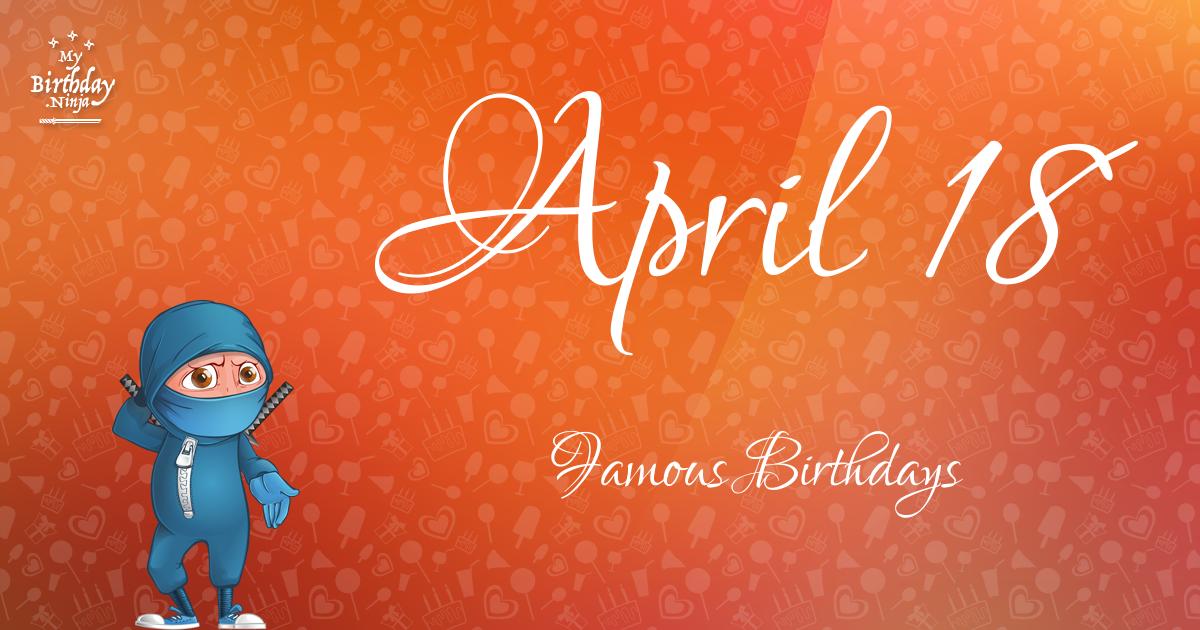 April 18 Famous Birthdays Ninja Poster