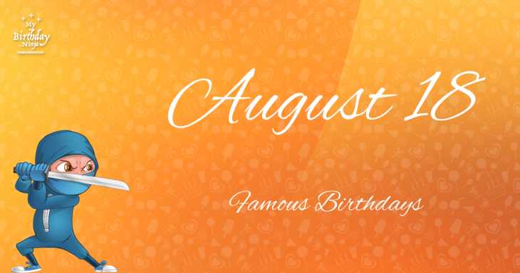 Famous People's Birthdays, August 18, India Celebrity ...