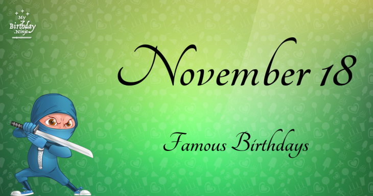 November 18 Famous Birthdays
