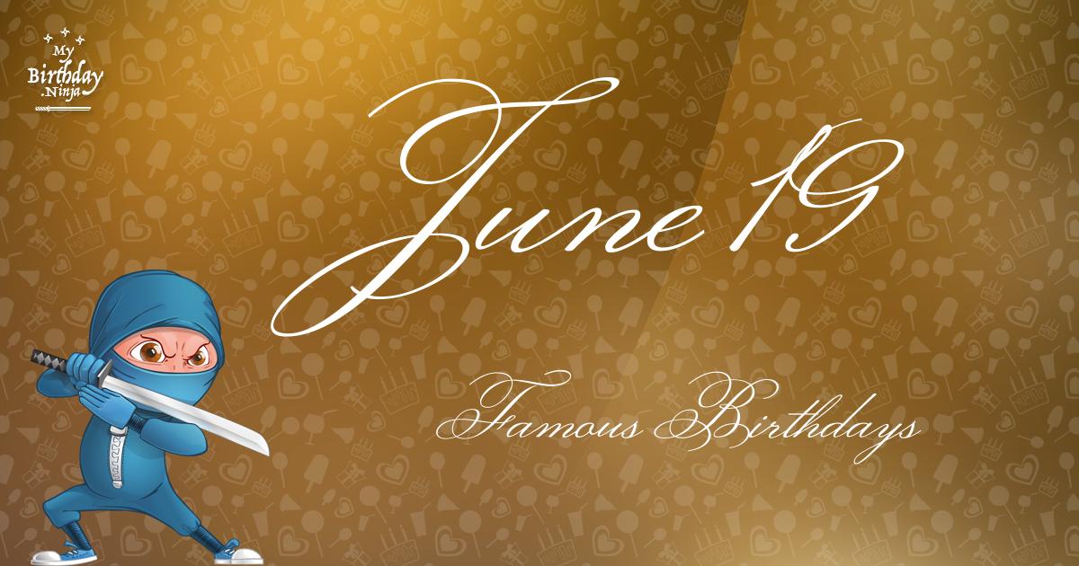 June 19 Famous Birthdays Ninja Poster