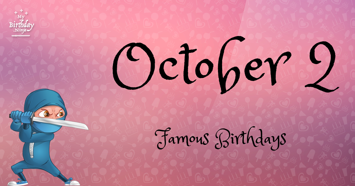 Famous People Born On October 2