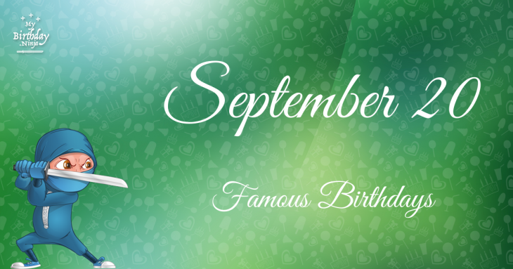 September 20 Famous Birthdays