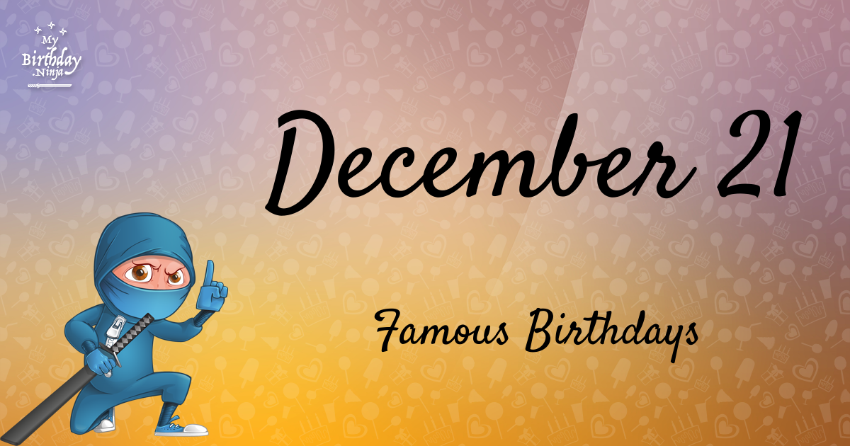 Famous People's Birthdays, December 21, India Celebrity ...
