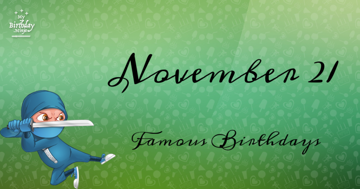 November 21 Famous Birthdays