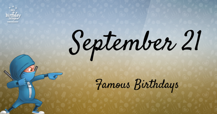 September 21 Famous Birthdays
