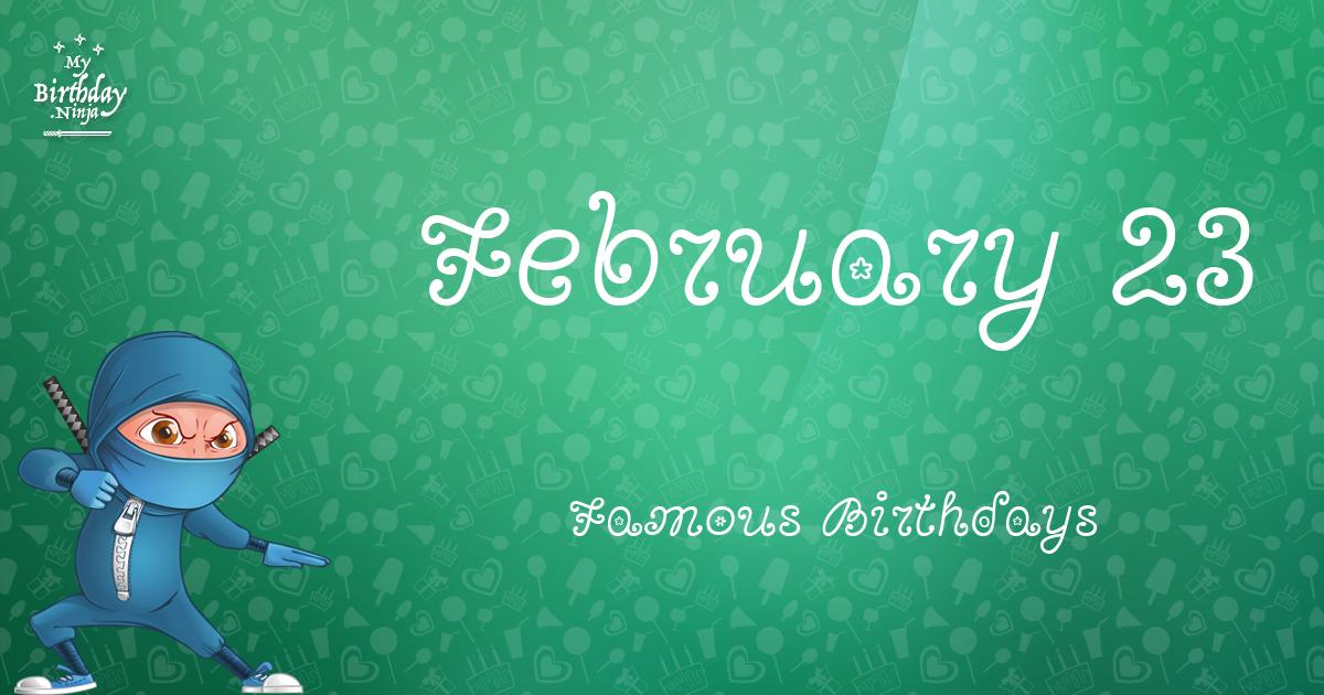 February 23 Famous Birthdays Ninja Poster