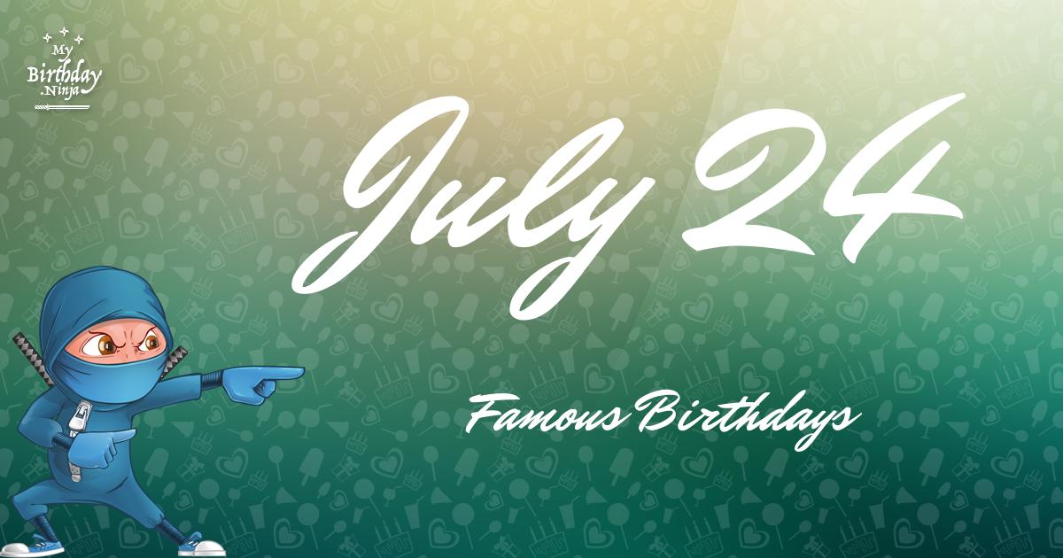 July 24 Famous Birthdays Ninja Poster