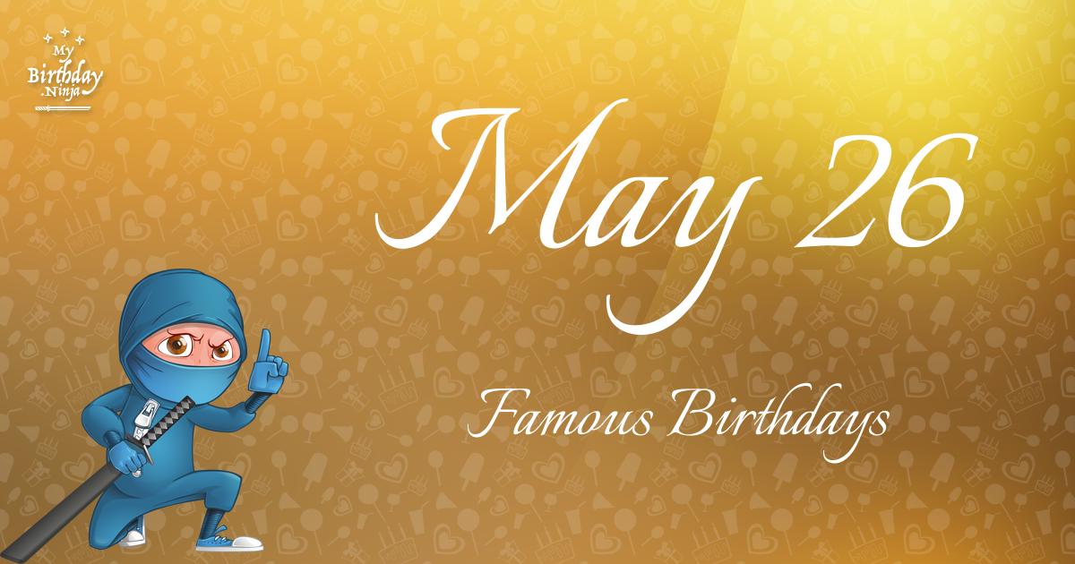 May 26 Famous Birthdays Ninja Poster