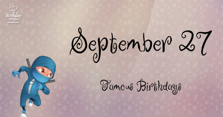 September 27 Famous Birthdays
