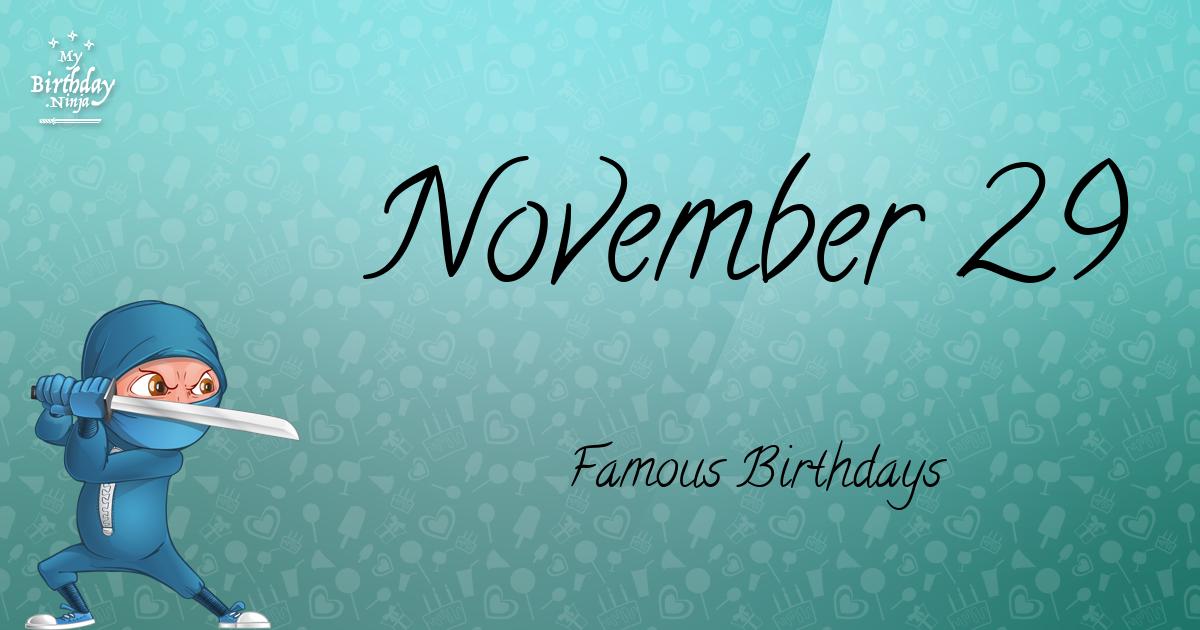 November 29 Famous Birthdays Ninja Poster