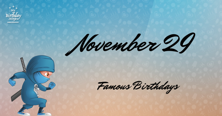 November 29 Famous Birthdays