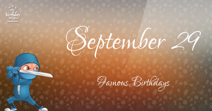 September 29 Famous Birthdays