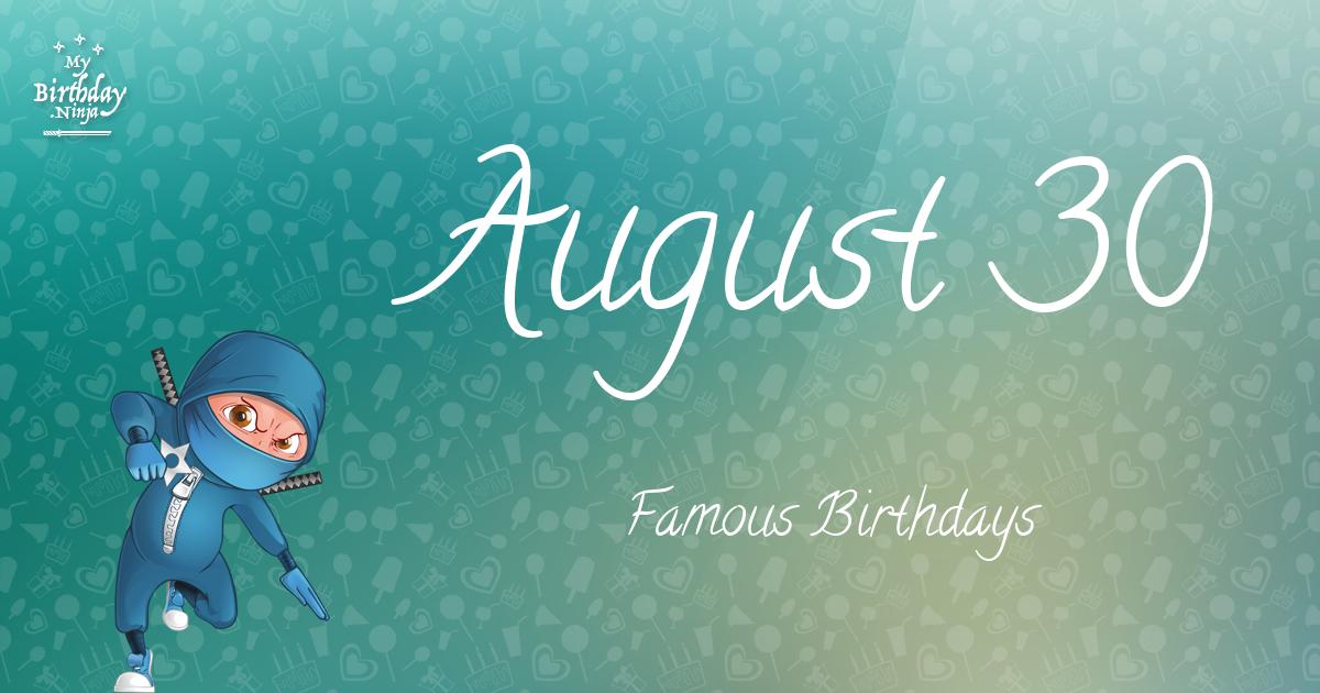 August 30 Famous Birthdays Ninja Poster