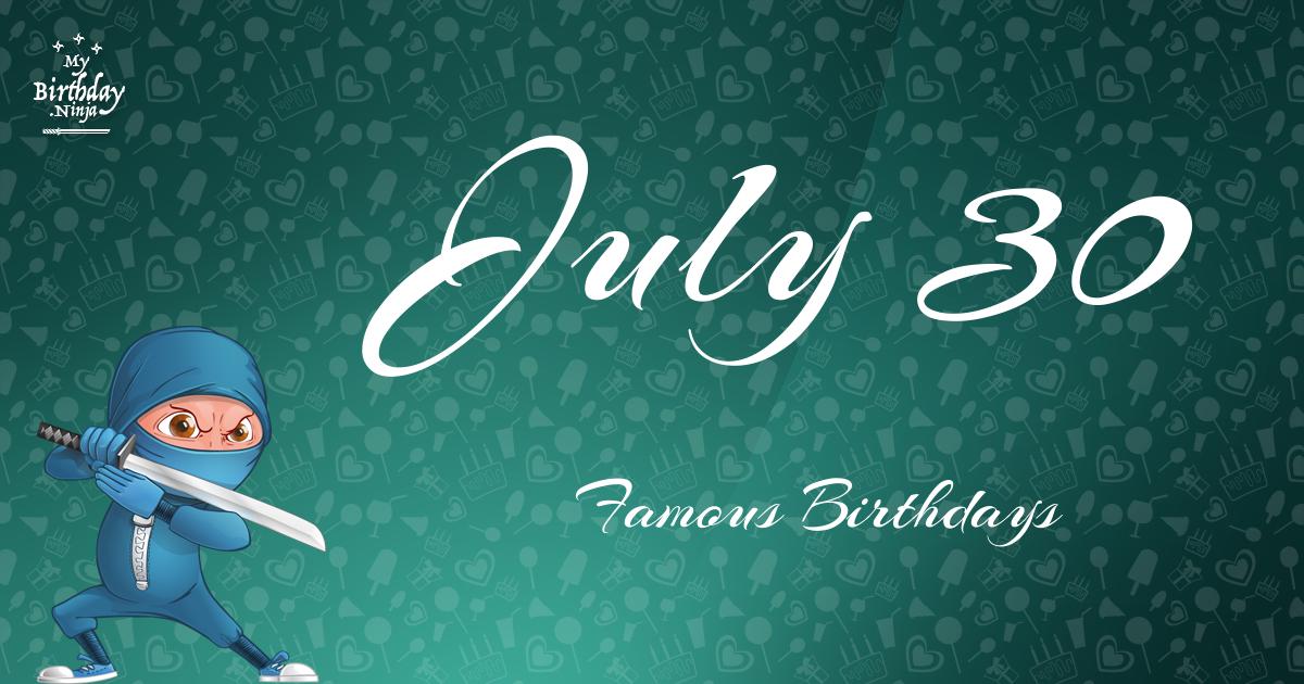 July 30 Famous Birthdays Ninja Poster