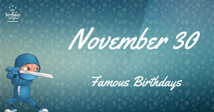 November 30 Famous Birthdays