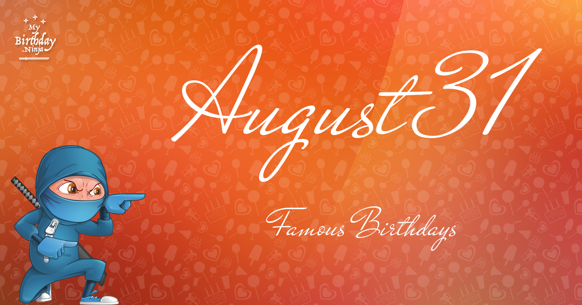 August 31 Famous Birthdays Ninja Poster