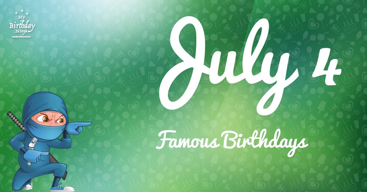 July 4 Famous Birthdays Ninja Poster