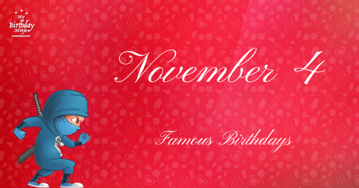 November 4 Famous Birthdays