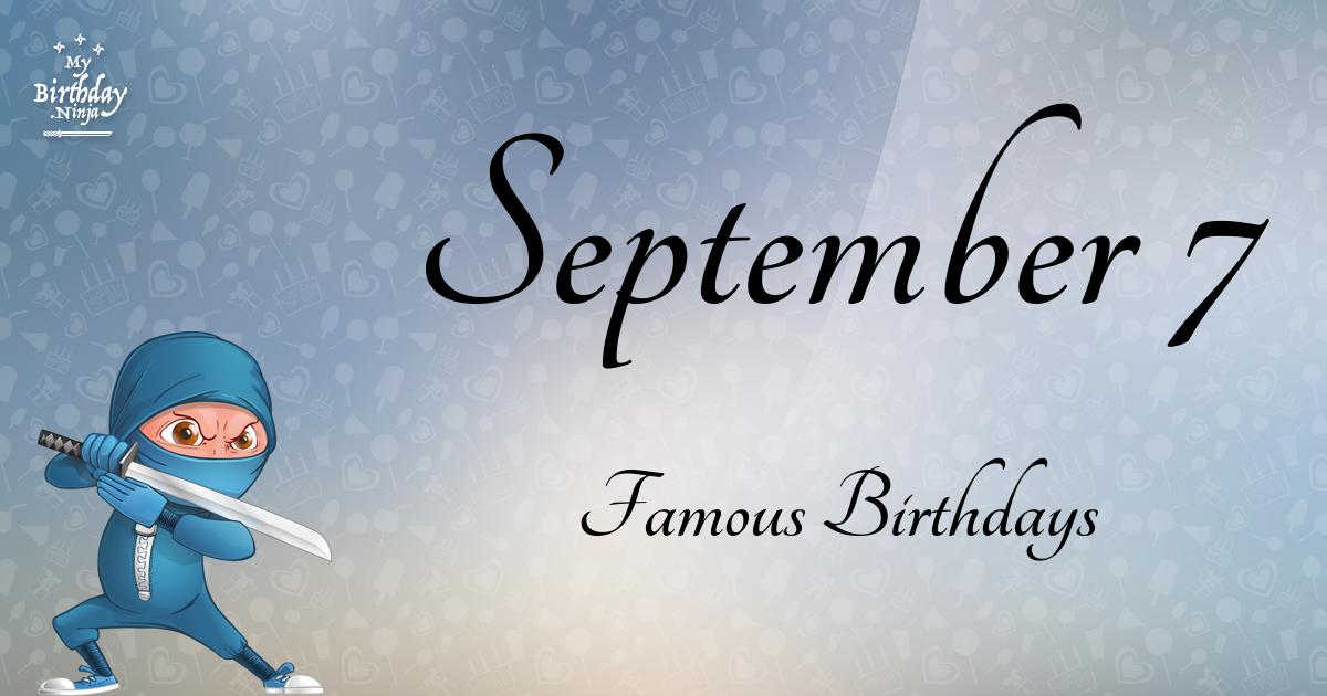 September 7 Famous Birthdays Ninja Poster High Quality 1200x630