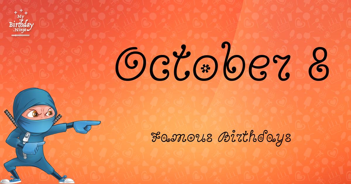 October 8 Famous Birthdays Ninja Poster
